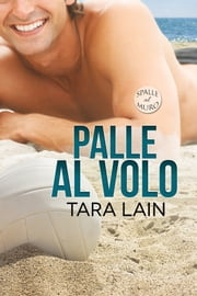 Palle al volo ebook by Tara Lain, Veronica Zana