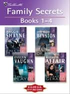 Family Secrets: Books 1-4 - Enemy Mind\Pyramid Of Lies\The Player\The Bluewater Affair eBook by Maggie Shayne, Anne Marie Winston, Evelyn Vaughn,...
