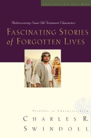 Fascinating Stories of Forgotten Lives ebook by Charles Swindoll