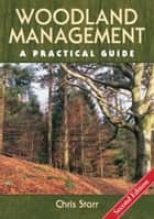 Woodland Management ebook by Chris Starr