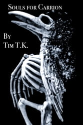 Souls for Carrion ebook by Tim T.K.