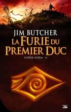 La Furie du Premier Duc - Codex Aléra, T6 ebook by Louise Malagoli, Jim Butcher