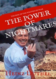 The Power of Nightmares - The Rise of the Politics of Fear 'Al Qaeda' 'IS' are Manufactured Intelligence Front.' eBook by Heinz Duthel
