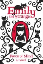 Piece of Mind (Emily the Strange) ebook by HarperCollinsChildren'sBooks