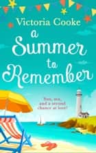 A Summer to Remember ebook by Victoria Cooke