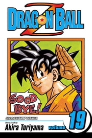 Dragon Ball Z, Vol. 19 - Death of a Warrior ebook by Akira Toriyama,Akira Toriyama