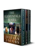 The Elementals: 3 Book Box Set ebook by Jillian Jacobs