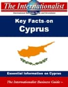 Key Facts on Cyprus - Essential Information on Cyprus ebook by Patrick W. Nee
