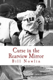 Boston Red Sox IQ: The Ultimate Test of True Fandom (Volume II, Curse in the Rearview Mirror) ebook by Bill Nowlin