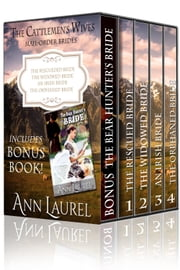 The Cattlemen's Wives - Mail Order Brides ebook by Ann Laurel