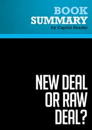 Summary of New Deal or Raw Deal?: How FDR's Economic Legacy Has Damaged America - Burton W. Folsom, Jr. ebook by Capitol Reader