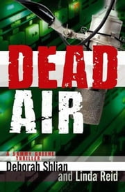 Dead Air: A Sammy Greene Thriller ebook by Shlian, Deborah,Reid, Linda