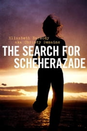 The Search For Scheherazade ebook by Elizabeth Baroody,Christy Demaine