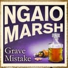 Grave Mistake audiobook by Ngaio Marsh