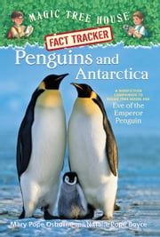 Penguins and Antarctica - A Nonfiction Companion to Magic Tree House #40: Eve of the Emperor Penguin ebook by Mary Pope Osborne,Natalie Pope Boyce,Sal Murdocca