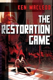The Restoration Game ebook by Ken MacLeod