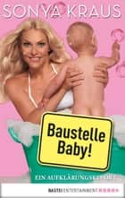 Baustelle Baby ebook by Sonya Kraus