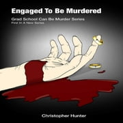 Engaged To Be Murdered ebook by Christopher M Hunter,Lee M Adams,Nicolas Garcia