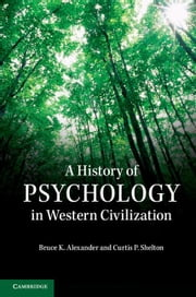 A History of Psychology in Western Civilization ebook by Alexander, Bruce K.