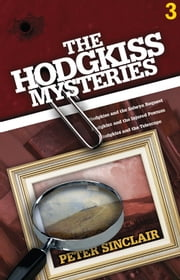 The Hodgkiss Mysteries Volume Three ebook by Peter Sinclair