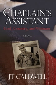 The Chaplain's Assistant: God, Country, and Vietnam ebook by J. Timothy Caldwell
