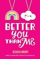 Better You Than Me ebook by Jessica Brody