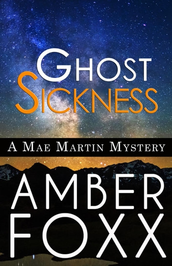 Ghost Sickness - Mae Martin Mysteries, #5 ebook by Amber Foxx