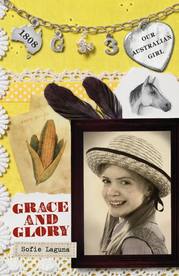 Our Australian Girl: Grace and Glory (Book 3) - Grace and Glory (Book 3) ebook by Sofie Laguna