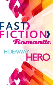 Hideaway Hero (Fast Fiction) ebook by Kathleen O'Brien