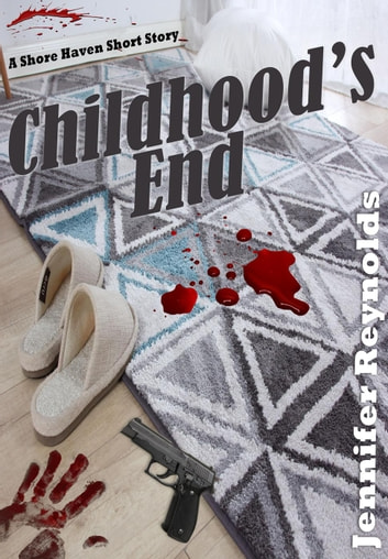 Childhood's End: A Shore Haven Short Story ebook by Jennifer Reynolds