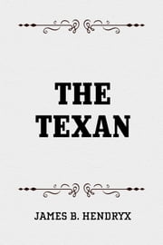 The Texan ebook by James B. Hendryx