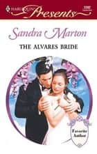 The Alvares Bride ebook by Sandra Marton