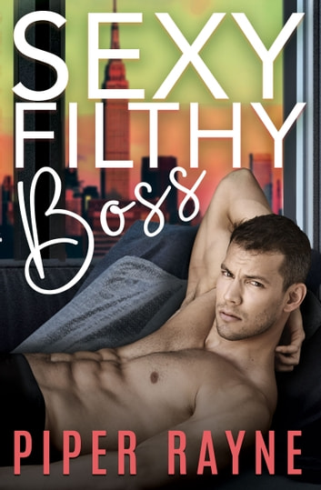 Sexy Filthy Boss ebook by Piper Rayne