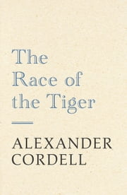 The Race of the Tiger ebook by Alexander Cordell