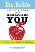 1 Minute a Day to a Healthier You ebook by Robert DeMaria