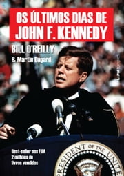 Os últimos dias de John F. Kennedy ebook by Kobo.Web.Store.Products.Fields.ContributorFieldViewModel