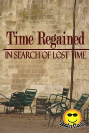 Time Regained - In Search of Lost Time : Volume #7 - In Search of Lost Time (Sunday Classic) ebook by Marcel Proust,(Translator: Stephen Hudson)