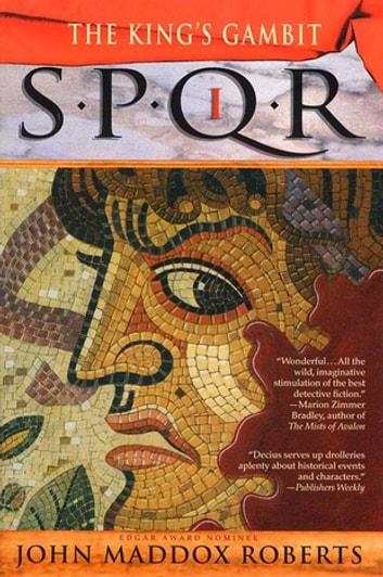 SPQR I: The Kings Gambit - A Mystery ebook by John Maddox Roberts