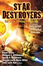 Star Destroyers eBook by Tony Daniel, Christopher Ruocchio