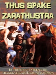 Thus Spake Zarathustra ebook by Friedrich Nietzsche,Thomas Common