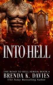 Into Hell (The Road to Hell Series, Book 4) ebook by Brenda K. Davies