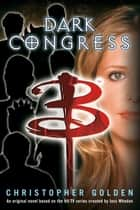 Dark Congress ebook by Christopher Golden