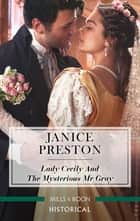 Lady Cecily And The Mysterious Mr Gray ebook by Janice Preston