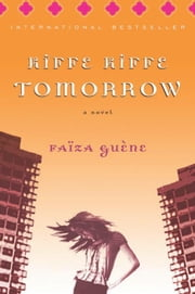Kiffe Kiffe Tomorrow ebook by Faïza Guène,Hachette Litteratures