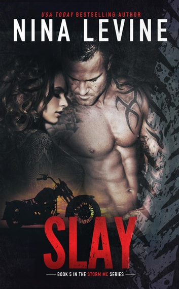 Slay - Storm MC, #5 ebook by Nina Levine