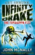 The Forbidden City (Infinity Drake, Book 2) ebook by John McNally