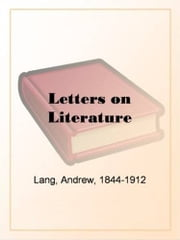 Letters On Literature ebook by Andrew Lang
