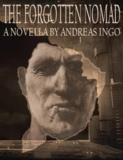 The Forgotten Nomad ebook by Andreas Ingo