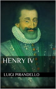 Henry IV ebook by Luigi Pirandello