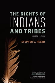 The Rights of Indians and Tribes ebook by Stephen L. Pevar